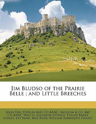 Jim Bludso of the Prairie Belle, and Little Breeches - Hay, John, and Marian S Carson Collection (Library of, S Carson Collection (Library of (Creator)