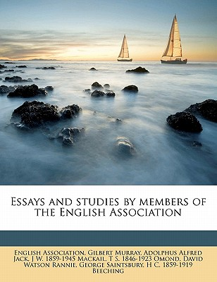 Essays and Studies by Members of the English Association Volume 3 - Murray, Gilbert, and Jack, Adolphus Alfred, and English Association (Creator)