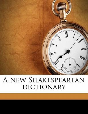 A New Shakespearean Dictionary - Cunliffe, Richard John