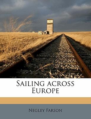 Sailing Across Europe - Farson, Negley