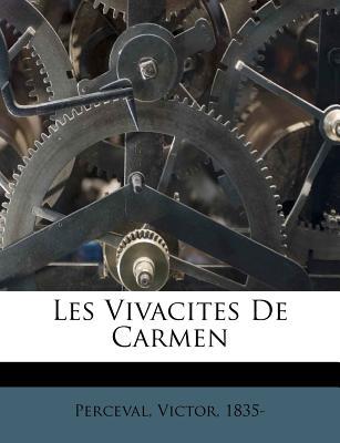 Les Vivacites de Carmen - Perceval, Victor