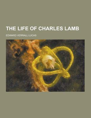 The Life of Charles Lamb - Lucas, Edward Verrall