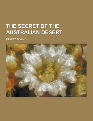 The Secret of the Australian Desert - Favenc, Ernest