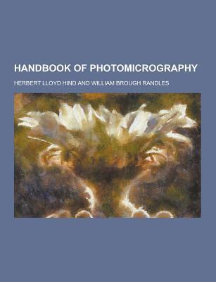 Handbook of Photomicrography - Hind, Herbert Lloyd