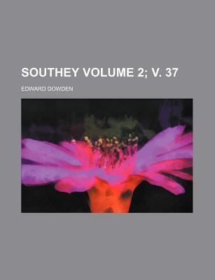 Southey Volume 2; V. 37 - Dowden, Edward
