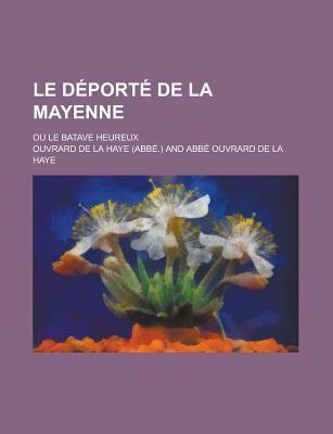 Le DePorte de La Mayenne; Ou Le Batave Heureux - United States Congress (106th, 2nd, and Haye, Ouvrard De La
