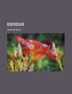 Exodus - Bush, George, President