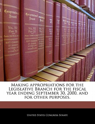 Making Appropriations for the Legislative Branch for the Fiscal Year Ending September 30, 2000, and for Other Purposes. - United States Congress Senate (Creator)