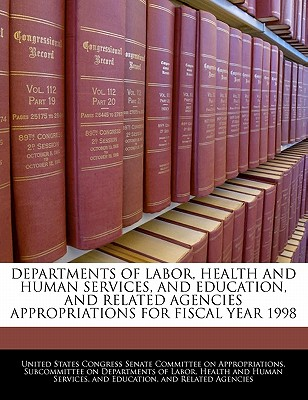 Departments of Labor, Health and Human Services, and Education, and Related Agencies Appropriations for Fiscal Year 1998 - United States Congress Senate Committee (Creator)