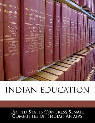 Indian Education - United States Congress Senate Committee (Creator)