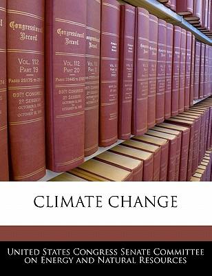 Climate Change - United States Congress Senate Committee (Creator)