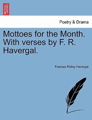 Mottoes for the Month. with Verses by F. R. Havergal. - Havergal, Frances Ridley