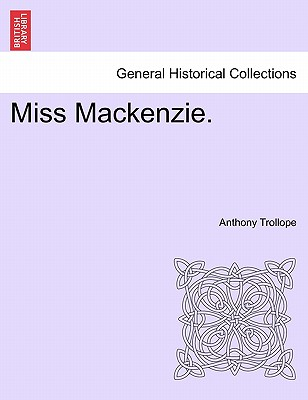 Miss MacKenzie. - Trollope, Anthony