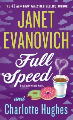 Full Speed - Evanovich, Janet, and Hughes, Charlotte