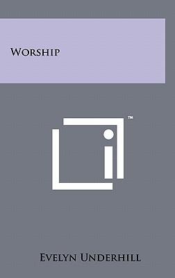 Worship - Underhill, Evelyn