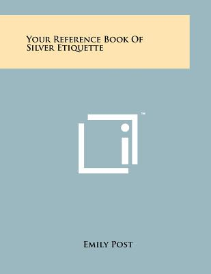 Your Reference Book of Silver Etiquette - Post, Emily
