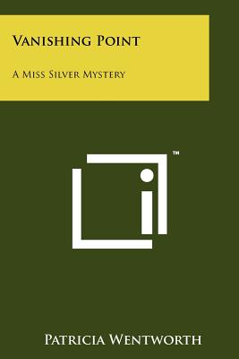 Vanishing Point: A Miss Silver Mystery - Wentworth, Patricia