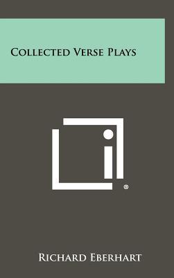 Collected Verse Plays - Eberhart, Richard
