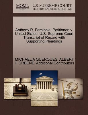 Anthony R. Fernicola, Petitioner, V. United States. U.S. Supreme Court Transcript of Record with Supporting Pleadings - Querques, Michael A, and Greene, Albert H, and Additional Contributors