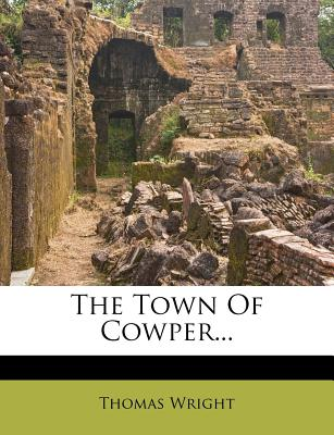The Town of Cowper... - Wright, Thomas