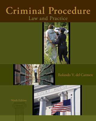 Criminal Procedure: Law and Practice - Del Carmen, Rolando V