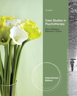 Case Studies in Psychotherapy - Wedding, Danny, and Corsini, Raymond J.