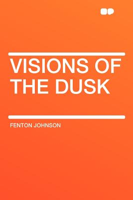 Visions of the Dusk - Johnson, Fenton