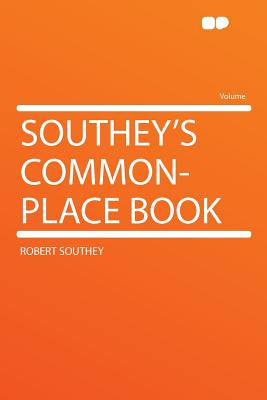 Southey's Common-Place Book - Southey, Robert