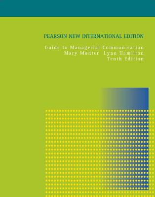Guide to Managerial Communication - Munter, Mary M., and Hamilton, Lynn