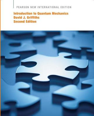 Introduction to Quantum Mechanics - Griffiths, David J.