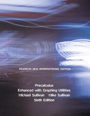 Precalculus Enhanced with Graphing Utilities - Sullivan, Michael