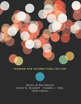 History of the Theatre - Brockett, Oscar G., and Hildy, Franklin J.