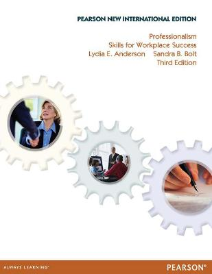 Professionalism: Skills for Workplace Success - Anderson, Lydia E., and Bolt, Sandra B.