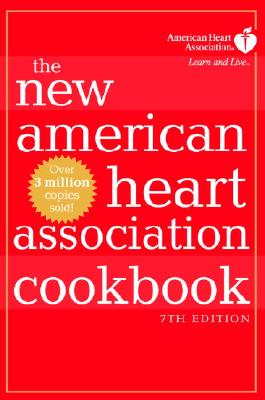 The New American Heart Association Cookbook, 7th Edition - American Heart Association