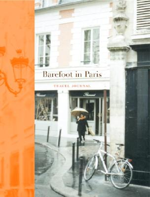 Barefoot in Paris Travel Journal - Garten, Ina