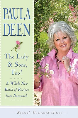 The Lady & Sons, Too!: A Whole New Batch of Recipes from Savannah - Deen, Paula H