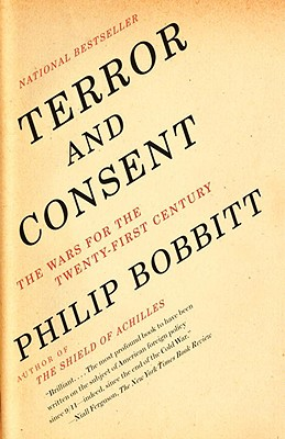 Terror and Consent: The Wars for the Twenty-First Century - Bobbitt, Philip