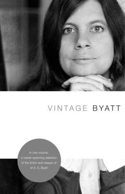 Vintage Byatt - Byatt, A S