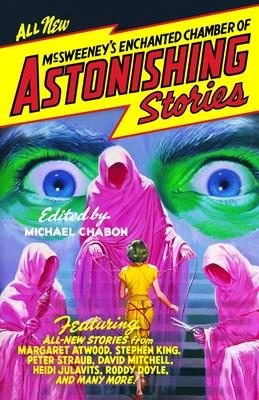 McSweeney's Enchanted Chamber of Astonishing Stories - Chabon, Michael (Editor)