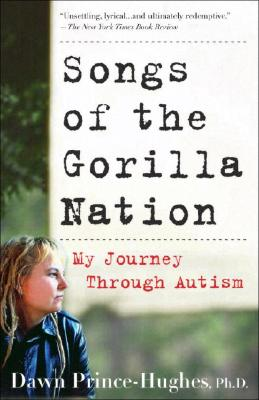 Songs of the Gorilla Nation: My Journey Through Autism - Prince-Hughes, Dawn