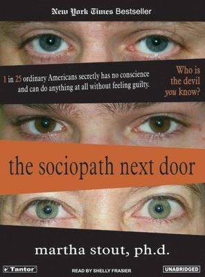 The Sociopath Next Door - Stout, Martha, and Frasier, Shelly (Read by)