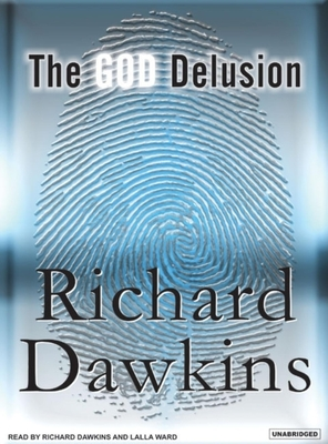 The God Delusion - Dawkins, Richard (Read by), and Ward, Lalla (Read by)