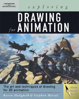 Exploring Drawing for Animation - Hedgpeth, Kevin, and Missal, Stephen