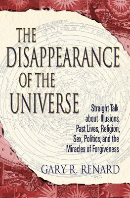 The Disappearance of the Universe - Renard, Gary