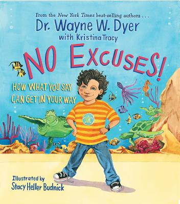 No Excuses!: How What You Say Can Get in Your Way - Dyer, Wayne W, Dr., and Tracy, Kristina