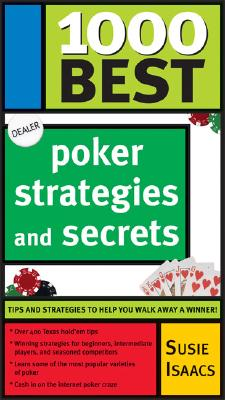 1000 Best Poker Strategies and Secrets - Isaacs, Susie
