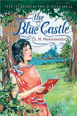 The Blue Castle - Montgomery, L M