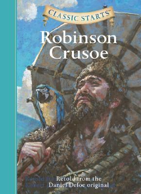 Classic Starts: Robinson Crusoe - Defoe, Daniel, and McFadden, Deanna (Abridged by), and Akib, Jamel (Illustrator)