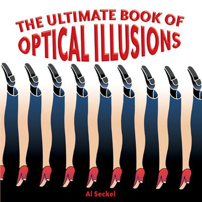 The Ultimate Book of Optical Illusions - Seckel, Al