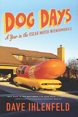 Dog Days: A Year in the Oscar Mayer Wienermobile -